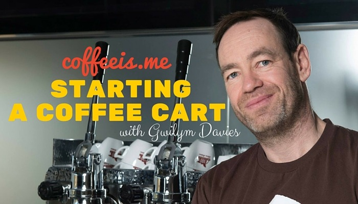 How to Start a Trendy Coffee Cart with Gwilym Davies